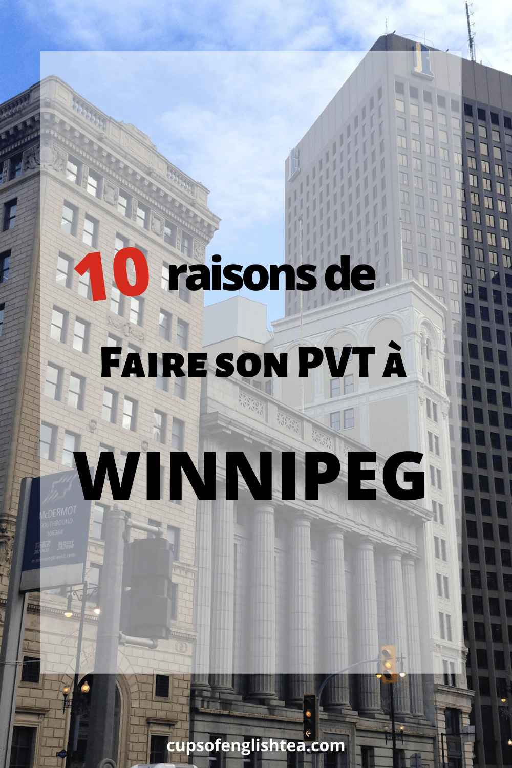 10 raisons de faire son PVT Canada à Winnipeg